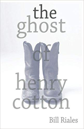 The Ghost of Henry Cotton by Bill Riales